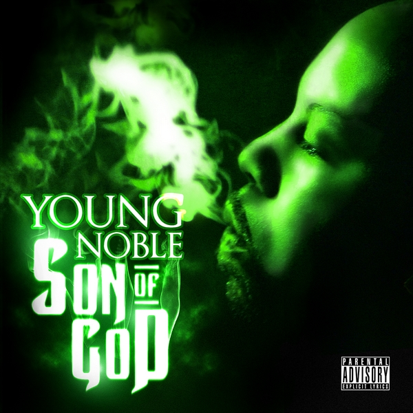 Young  Noble - Welcome to Real Life (feat. King Malachi, Arsonal da Rebel, Hussein Fatal, Tony Atlanta & Krayzie Bone) (prod. by Scottzilla) Son of God